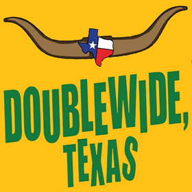 Hill Country Community Theatre Announces Open Auditions for  DOUBLEWIDE TEXAS