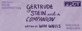 Fells Point Corner Theatre Presents GERTRUDE STEIN AND A COMPANION