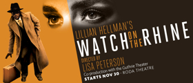 Berkeley Rep Presents Hellman's WATCH ON THE RHINE