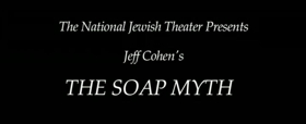 Congregation Rodeph Shalom Presents THE SOAP MYTH For One Night Only