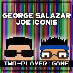George Salazar and Joe Iconis Album TWO-PLAYER GAME Available Today