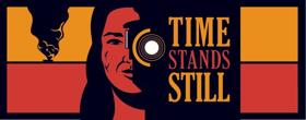 Bristol Riverside Theatre Presents TIME STANDS STILL