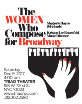 THE WOMEN WHO COMPOSE FOR BROADWAY to Debut at The Triad