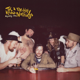 TK & The Holy Know-Nothings Album Stream Out Today