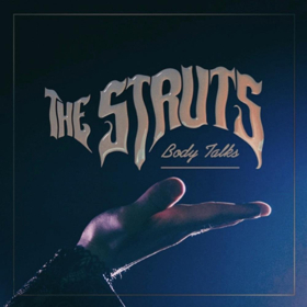 The Struts Announce New Single BODY TALKS to be Released June 15