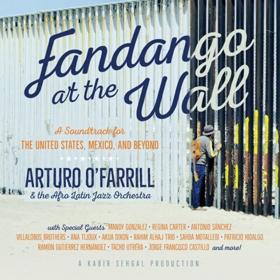 Arturo O'Farrill Release New Album 'Fandango at the Wall'