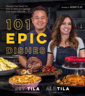 101 EPIC DISHES By Jet Tila & Ali Tila Available on 4/30/19