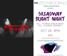 BROADWAY FRIGHT NIGHT to Spook at The Green Room 42