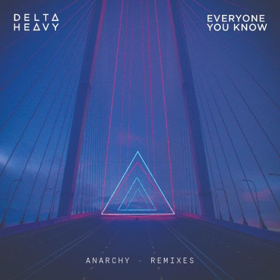 Delta Heavy Release Two Remixes of 'Anarchy' with Everyone You Know and Gentlemens Club