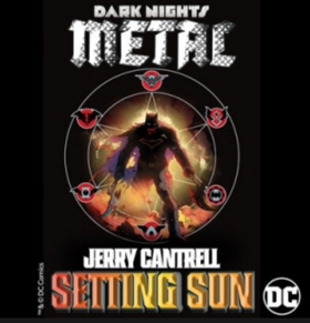 Alice In Chains' Jerry Cantrell Unveils Solo Track SETTING SUN In Celebration of DC Comics' Dark Nights: Metal