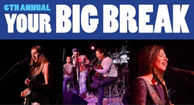 First Round Of the Sixth Annual YOUR BIG BREAK Competition To Be Held This Saturday