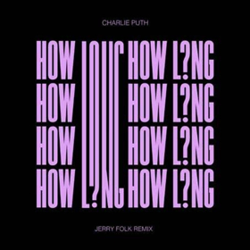 Charlie Puth Premieres 'How Long' (Jerry Folk Remix)