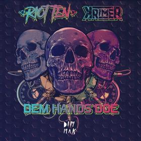 Riot Ten & Krimer Ramp Up The Bass On DEM HANDS DOE