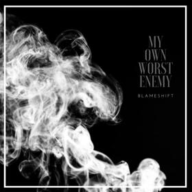 Blameshift Debuts New Single MY OWN WORST ENEMY