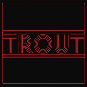 TROUT Releases Self-Titled Record Through Rouge Records
