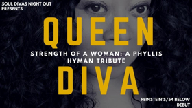 QUEEN DIVA STRENGTH OF A WOMAN: A PHYLLIS HYMAN TRIBUTE Debuts At Feinstein's/54 Below