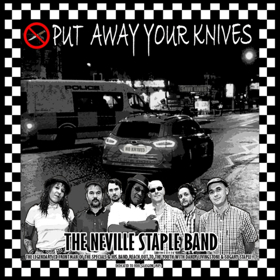 The Neville Staple Band Release New Single PUT AWAY YOUR KNIVES
