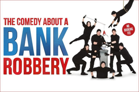 New Cast Announced For The West End Smash Hit THE COMEDY ABOUT A BANK ROBBERY