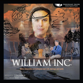 World Premiere of WILLIAM, INC. to Take Place in Juneau and Anchorage