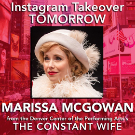 Marissa McGowan of DCPA's THE CONSTANT WIFE Will Takeover BWW Instagram Tomorrow!