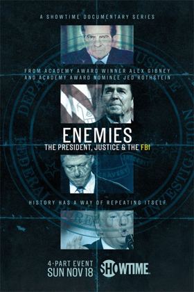 Showtime's New Timely Series, ENEMIES: THE PRESIDENT, JUSTICE & THE FBI Premieres on 11/18