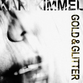 ASCAP Award Winner Kari Kimmel Releases New Album 'Gold & Glitter' Today