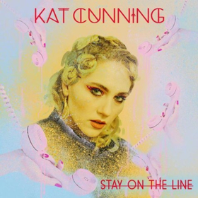 Kat Cunning Shares New Single STAY ON THE LINE