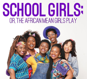 SpeakEasy Stage Company Presents the New England Premiere of SCHOOL GIRLS; OR, THE AFRICAN MEAN GIRLS PLAY