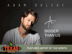 Country Music Artist Adam Doleac Named Texas Roadhouse Featured Artist Of The Month