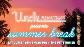 Uncle Function Presents Summer Break At The PIT!