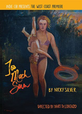Bart DeLorenzo Directs West Coast Premiere of Nicky Silver's TOO MUCH SUN
