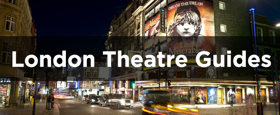 London Theatre Guides: Travelling To The West End