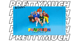 PRETTYMUCH Announce North American FUNKTION Tour