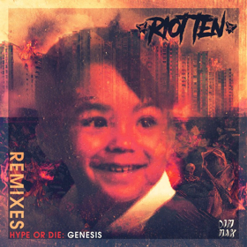 Riot Ten Releases HYPE OR DIE: GENESIS REMIXES