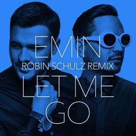 Robin Schulz Remixes Emin's New Single LET ME GO