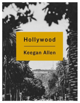 Keegan Allen Announces New Photography Narrative HOLLYWOOD: PHOTOS AND STORIES FROM FOREVERLAND