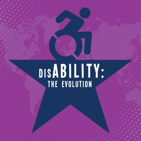 WCT Presents DISABILITY: THE EVOLUTION