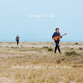 George St. Clair's BALLADS OF CAPTIVITY AND FREEDOM To Be Released 3/2