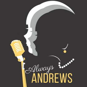 Co-op Too! Presents Musical Tribute ALWAYS ANDREWS, 8/2 - 8/5