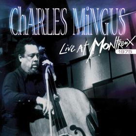 Charles Mingus Live At Montreux 1975, Digital Out 2/2