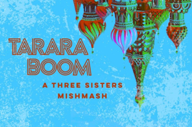 Crash Theater Co To Present TARARABOOM: A THREE SISTERS MISHMASH