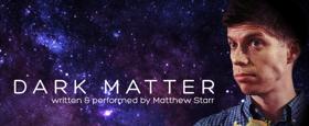 UCB's Matthew Starr Brings DARK MATTER Tour to Planet Ant