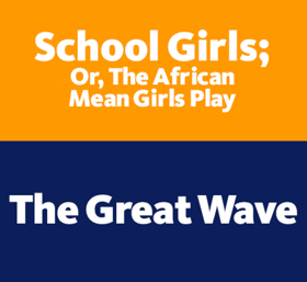 Berkeley Rep Announces THE GREAT WAVE, SCHOOL GIRLS; OR, THE AFRICAN MEAN GIRLS PLAY and More