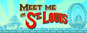 The Muny Announces Revised MEET ME IN ST. LOUIS For 100th Season
