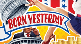 BORN YESTERDAY Closes The Rep's 52nd Season With Classic, Screwball Comedy