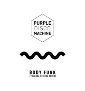Yolanda Be Cool Unveil Remix Of Purple Disco Machine's Club Anthem BODY FUNK
