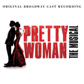 PRETTY WOMAN: THE MUSICAL Cast Recording Will Get September 21st Release