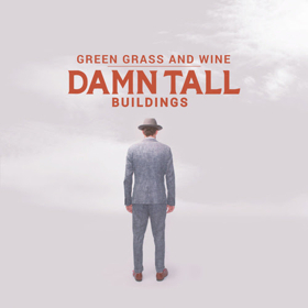 Damn Tall Buildings Premieres GREEN GRASS AND WINE at Bluegrass Today
