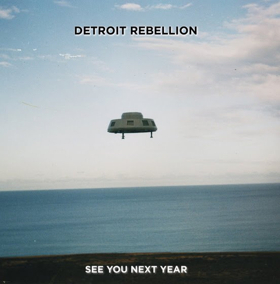 Detroit Rebellion Premiere Video For New Single SEE YOU NEXT YEAR