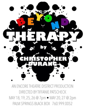 Encore Theatre District Announces BEYOND THERAPY As The Final Play In Inaugural Season